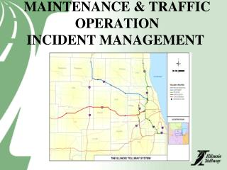 MAINTENANCE & TRAFFIC   OPERATION  INCIDENT MANAGEMENT