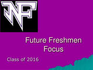 Future Freshmen Focus