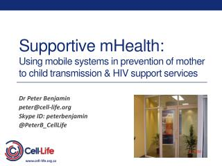 Supportive mHealth:  Using mobile systems in prevention of mother to child transmission & HIV support services
