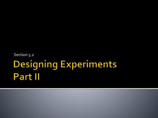Designing Experiments Part II