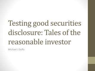 Testing good securities disclosure: Tales of the reasonable investor