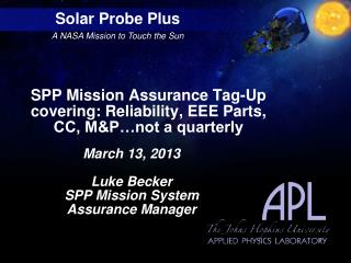 SPP Mission Assurance Tag-Up covering: Reliability, EEE Parts, CC, M& P…not a quarterly