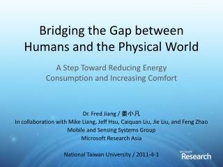 Bridging the Gap between Humans and the Physical  World