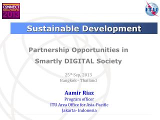Aamir Riaz Program officer ITU Area Office for Asia-Pacific Jakarta- Indonesia