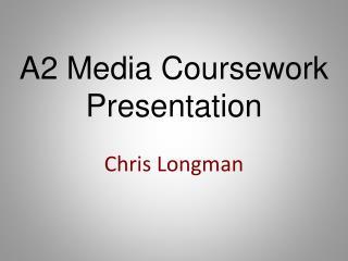 A2 Media Coursework Presentation