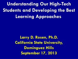 Understanding Our High-Tech Students and Developing the Best Learning Approaches