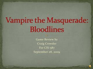 Vampire the  Masquerade : Bloodlines