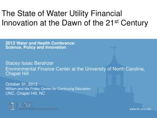 The  State of Water Utility Financial Innovation at the Dawn of the 21 st  Century