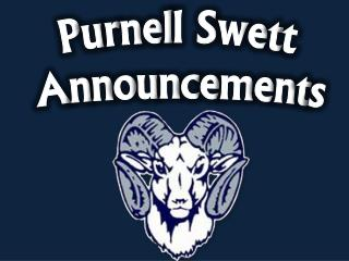 Purnell Swett  Announcements