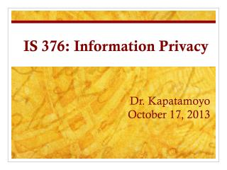 IS 376: Information Privacy