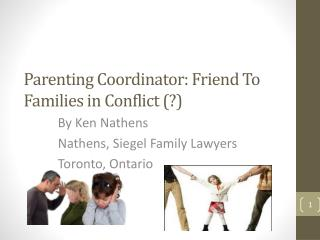 Parenting Coordinator: Friend To Families in Conflict (?)