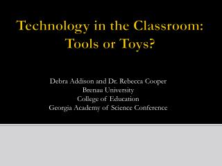 Technology in the Classroom: Tools or Toys?