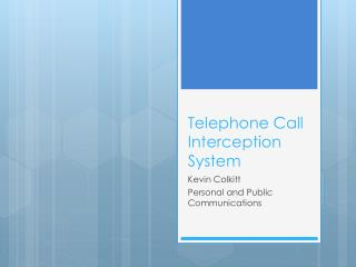 Telephone Call Interception System