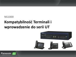 Kompatybilność Terminali i wprowadzenie do serii UT