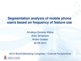 Segmentation analysis of mobile phone users based on frequency of feature use