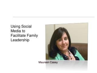 Using Social Media to Facilitate Family Leadership