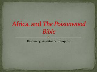 Africa, and  The Poisonwood Bible