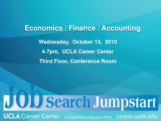 Wednesday,  October 13,  2010 4-7pm,  UCLA Career Center Third Floor, Conference Room
