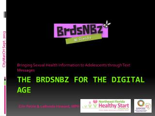 The BrdsNBz for the Digital  Age