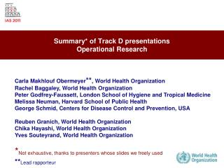 Summary* of Track D presentations Operational Research