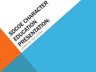 SDCOE  ChaRACTER  EDUCATION Presentation: