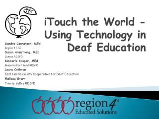 iTouch  the World -Using Technology in Deaf Education