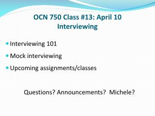 OCN 750 Class #13: April 10 Interviewing