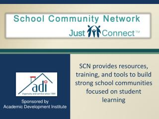 SCN provides resources, training, and tools to build strong school communities focused on student learning