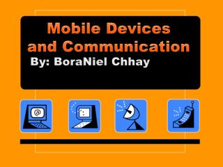 Mobile Devices and Communication