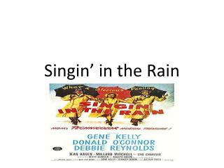 Singin ' in the Rain
