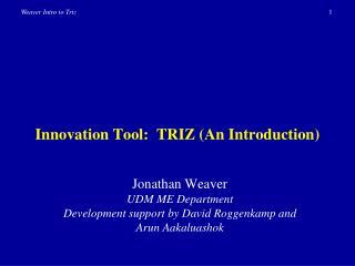 Innovation Tool:  TRIZ (An Introduction)