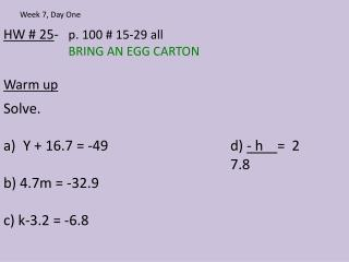 HW # 25 -    p.  100 # 15-29 all BRING AN EGG CARTON Warm up