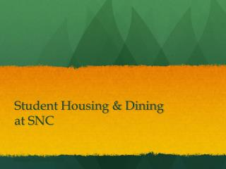 Student Housing & Dining at SNC