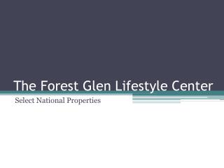 The Forest Glen Lifestyle Center