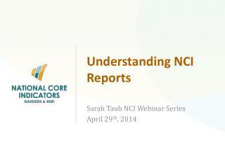 Understanding NCI Reports