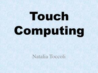 Touch Computing
