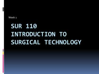 SUR 110 Introduction to Surgical Technology