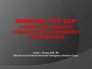 BRIDGING THE GAP: Connecting  Hispanic   communities & emergency preparedness
