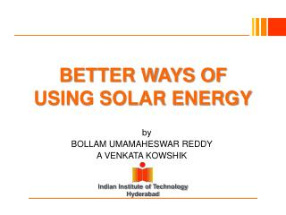 BETTER WAYS OF USING SOLAR ENERGY