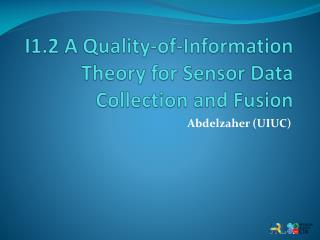 I1.2 A Quality-of-Information Theory for Sensor Data Collection and Fusion