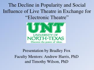 "The Decline in Popularity and Social Influence of Live Theatre in Exchange for ""Electronic Theatre"""