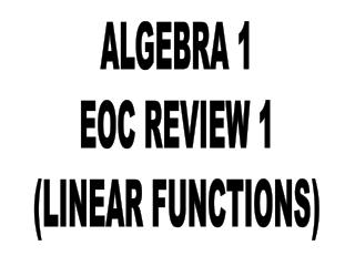 ALGEBRA 1 EOC REVIEW  1 (LINEAR FUNCTIONS)
