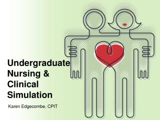 Undergraduate Nursing & Clinical Simulation