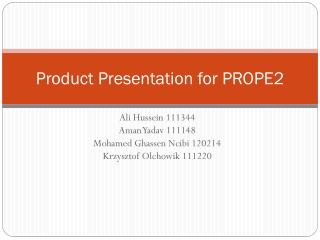 Product Presentation for PROPE2