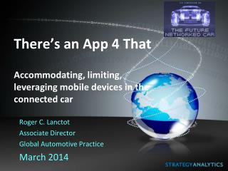 There's an App 4 That Accommodating, limiting, leveraging mobile devices in the connected car