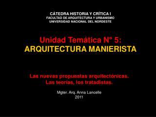 Unidad Tem�tica N� 5: ARQUITECTURA MANIERISTA