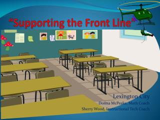 �Supporting the Front Line�