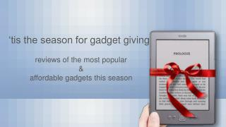 'tis the season for  gadget giving