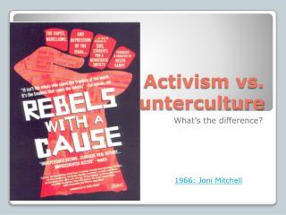 Activism vs. Counterculture