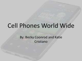 Cell Phones World Wide
